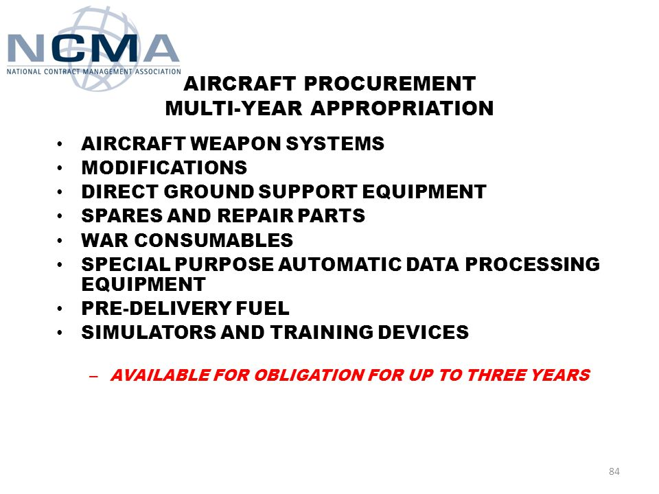 PROCUREMENT MULTI-YEAR APPROPRIATION ELECTRONIC AND TELECOMMUNICATIONS EQUIPMENT MUNITIONS AND ASSOCIATED EQUIPMENT VEHICULAR EQUIPMENT OTHER BASE MAINTENANCE AND SUPPORT EQUIPMENT – AVAILABL E FOR OBLIGATION FOR UP TO THREE YEARS 83