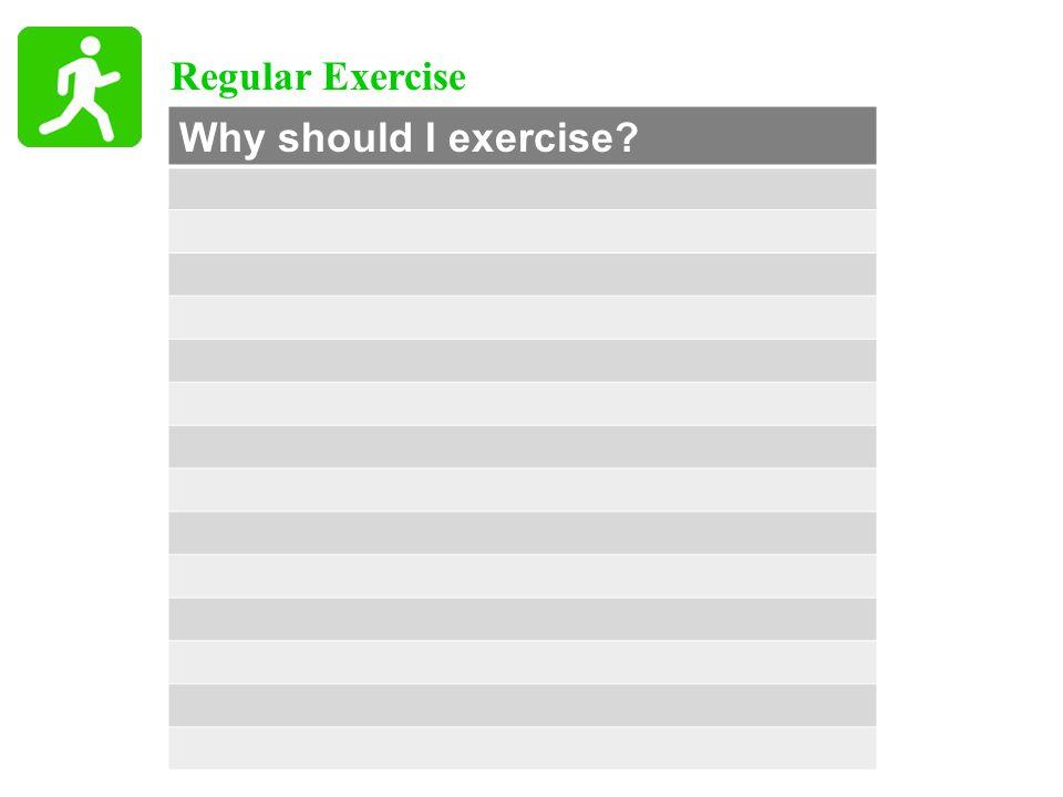 Regular Exercise Why should I exercise