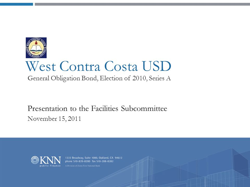 Sale of Series A Bonds Presentation to the West Contra Costa Unified School District Facilities Sub-Committee | page 1  Last week, the District sold $100 million of Series A Bonds to investors through the underwriting team of Piper Jaffray and De La Rosa & Co.