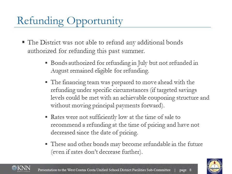 Refunding Opportunity  The District was not able to refund any additional bonds authorized for refunding this past summer.