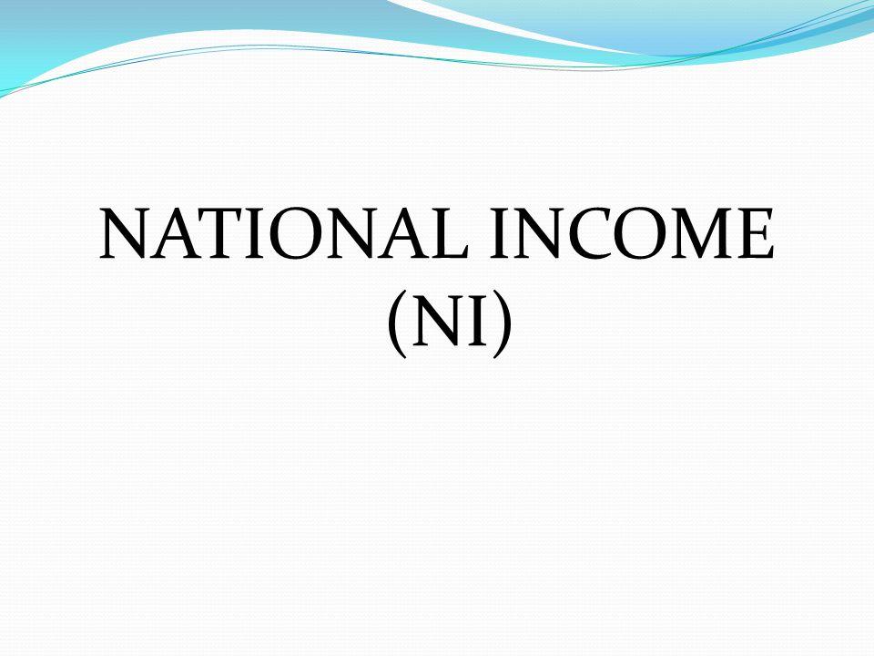 NATIONAL INCOME (NI)