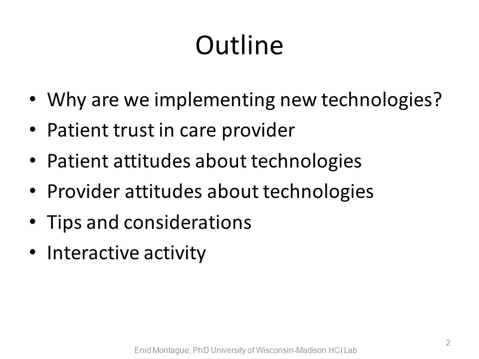 Outline Why are we implementing new technologies.