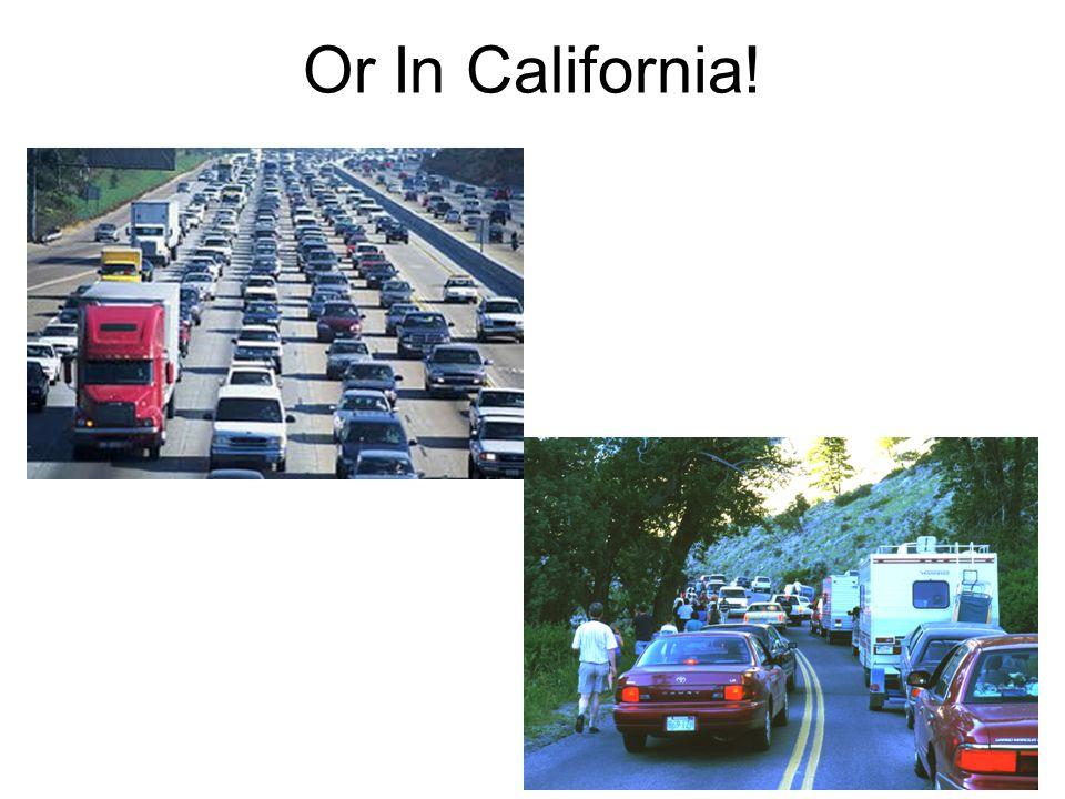 Or In California!