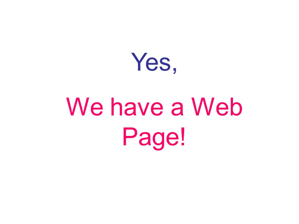 Yes, We have a Web Page!