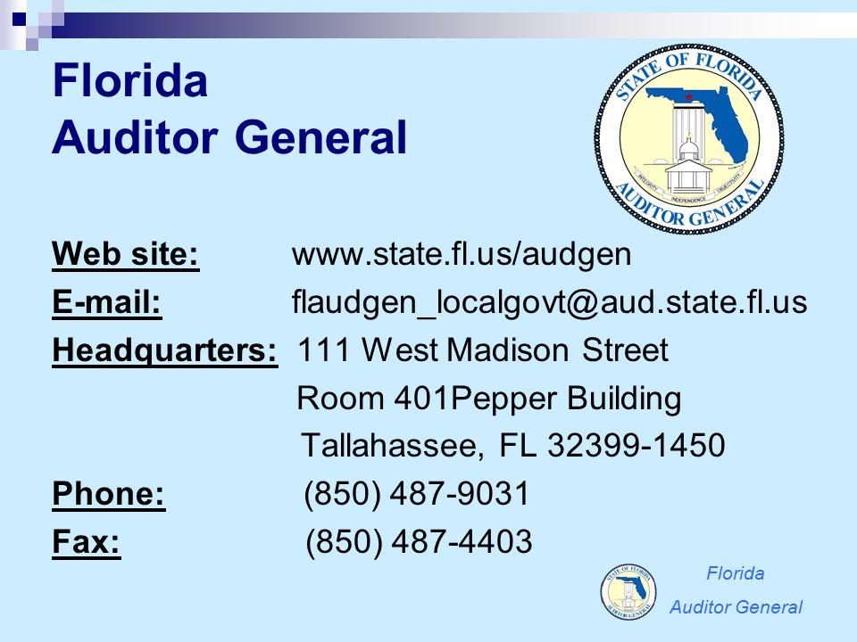 Web site: www.state.fl.us/audgen E-mail: flaudgen_localgovt@aud.state.fl.us Headquarters: 111 West Madison Street Room 401Pepper Building Tallahassee,