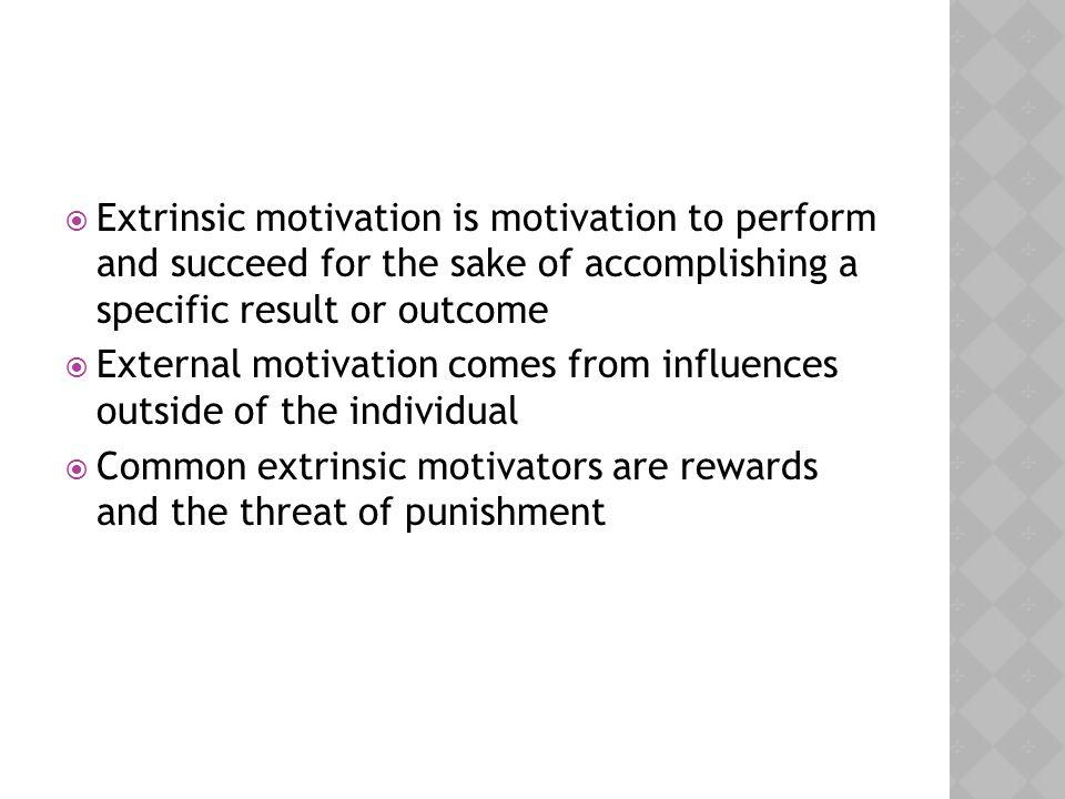  Motivation often enhances performance.