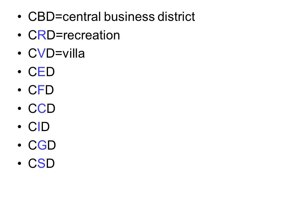 CBD=central business district CRD=recreation CVD=villa CED CFD CCD CID CGD CSD