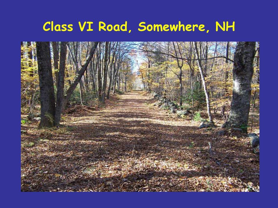 Class VI Road, Somewhere, NH