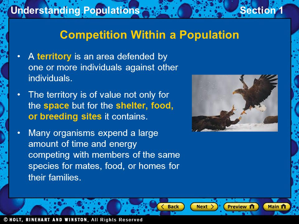 Understanding PopulationsSection 1 A territory is an area defended by one or more individuals against other individuals. The territory is of value not
