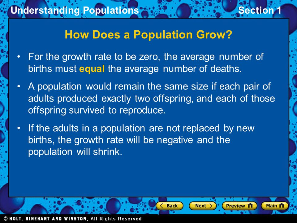 Understanding PopulationsSection 1 How Does a Population Grow? For the growth rate to be zero, the average number of births must equal the average num