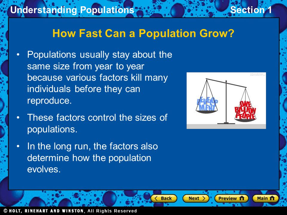 Understanding PopulationsSection 1 Populations usually stay about the same size from year to year because various factors kill many individuals before