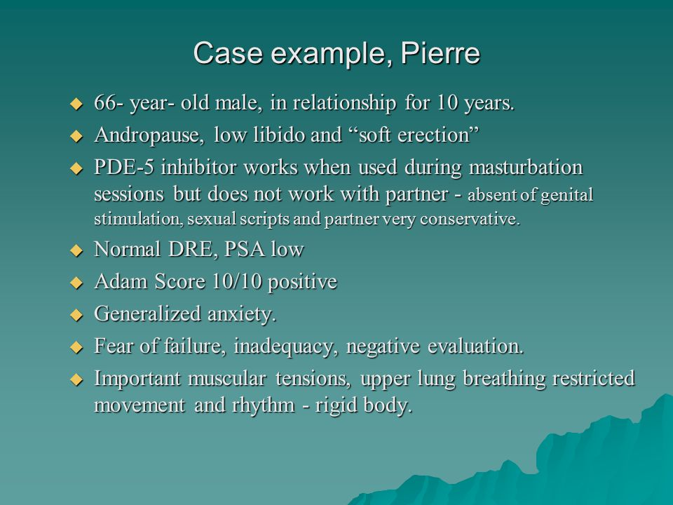 Case example, Pierre  66- year- old male, in relationship for 10 years.
