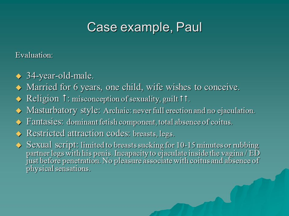 Case example, Paul Evaluation:  34-year-old-male.