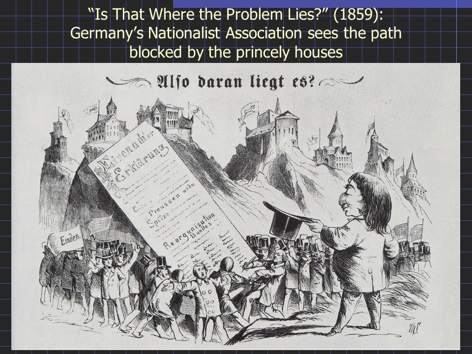 Is That Where the Problem Lies (1859): Germany's Nationalist Association sees the path blocked by the princely houses