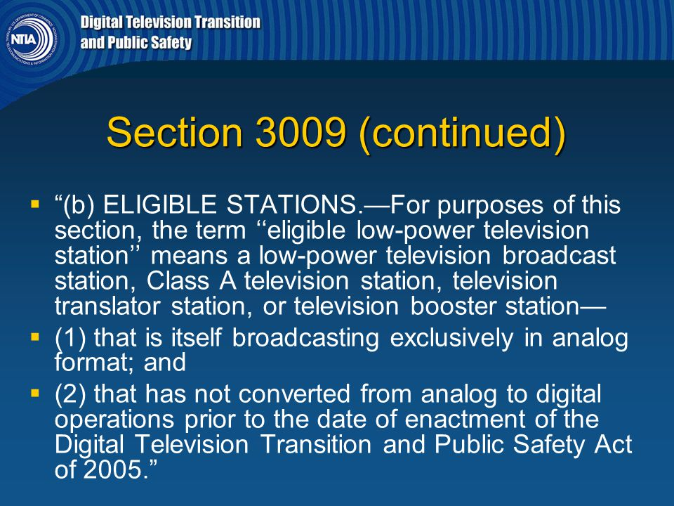 """Section 3009 (continued)   """"(b) ELIGIBLE STATIONS.—For purposes of this section, the term ''eligible low-power television station'' means a low-powe"""