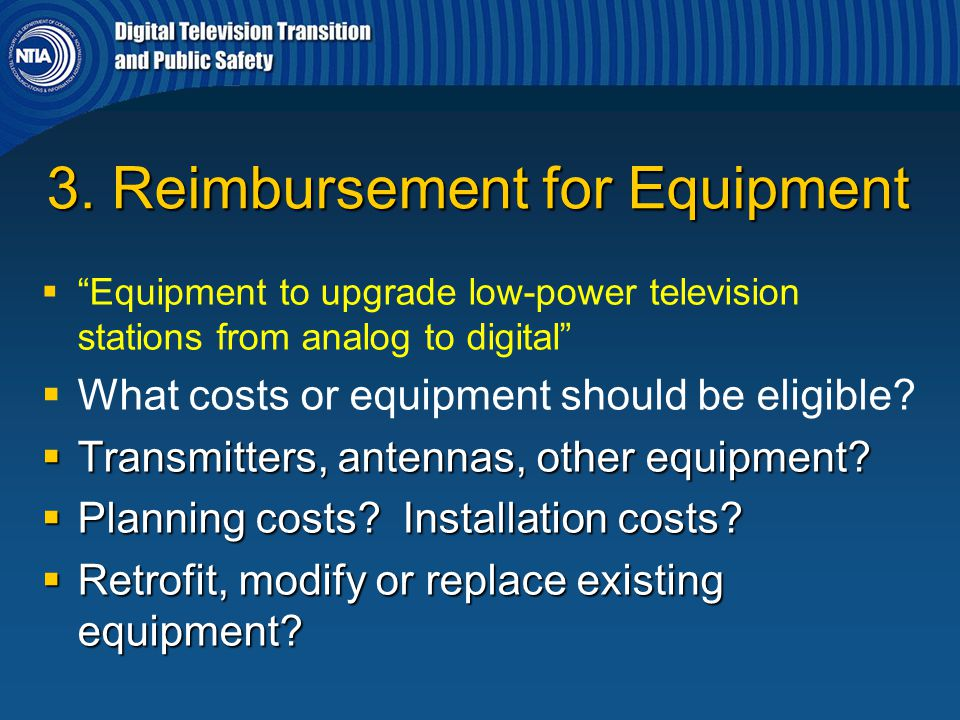"""3. Reimbursement for Equipment   """"Equipment to upgrade low-power television stations from analog to digital""""   What costs or equipment should be e"""
