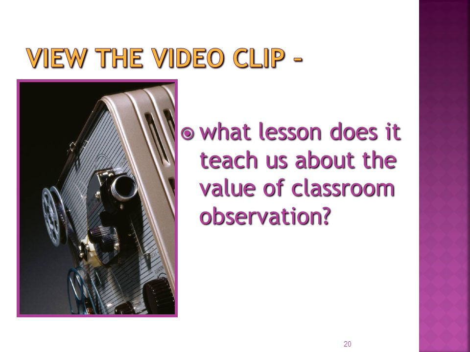 20  what lesson does it teach us about the value of classroom observation