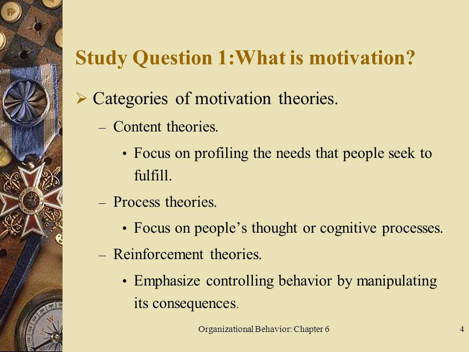 Organizational Behavior: Chapter 64 Study Question 1:What is motivation.