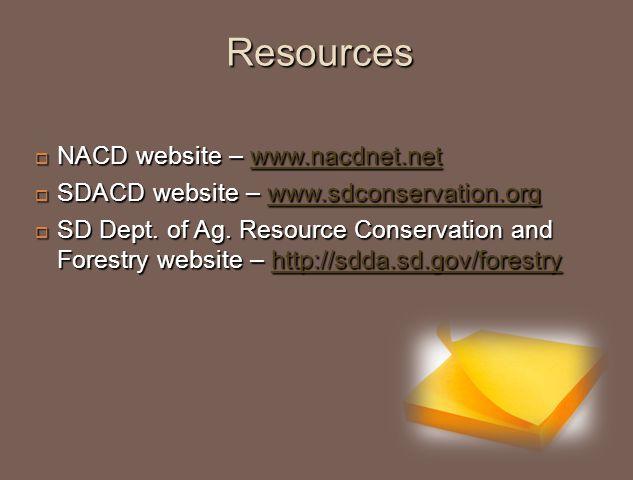 Resources  NACD website – www.nacdnet.net www.nacdnet.net  SDACD website – www.sdconservation.org www.sdconservation.org  SD Dept.