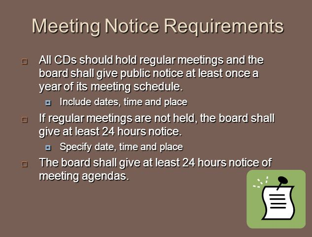 Meeting Notice Requirements  All CDs should hold regular meetings and the board shall give public notice at least once a year of its meeting schedule