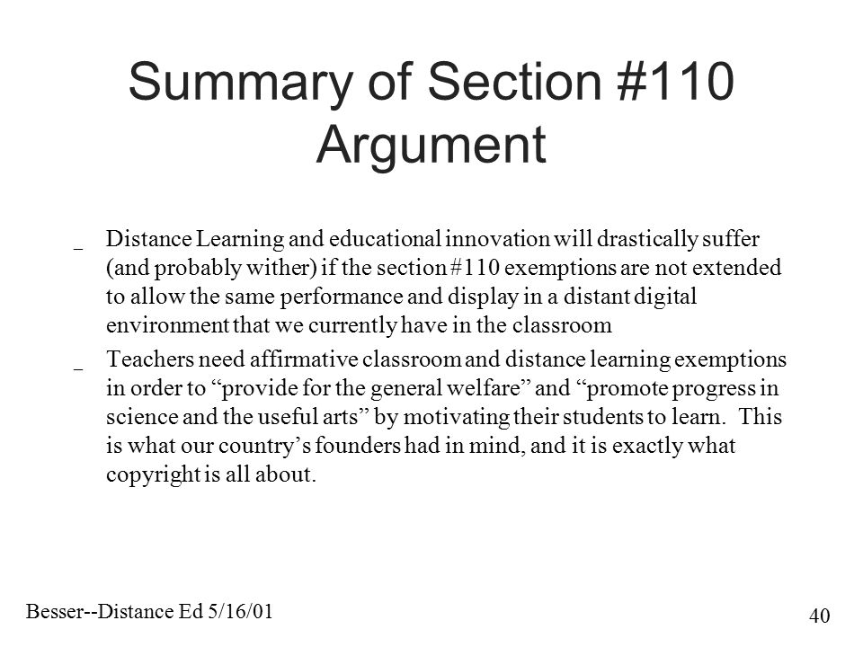 Besser--Distance Ed 5/16/01 40 Summary of Section #110 Argument _ Distance Learning and educational innovation will drastically suffer (and probably w