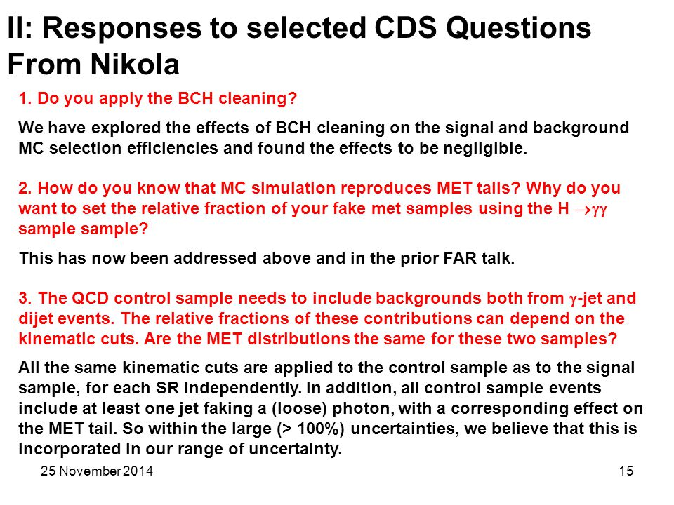 25 November 201415 II: Responses to selected CDS Questions From Nikola 1.