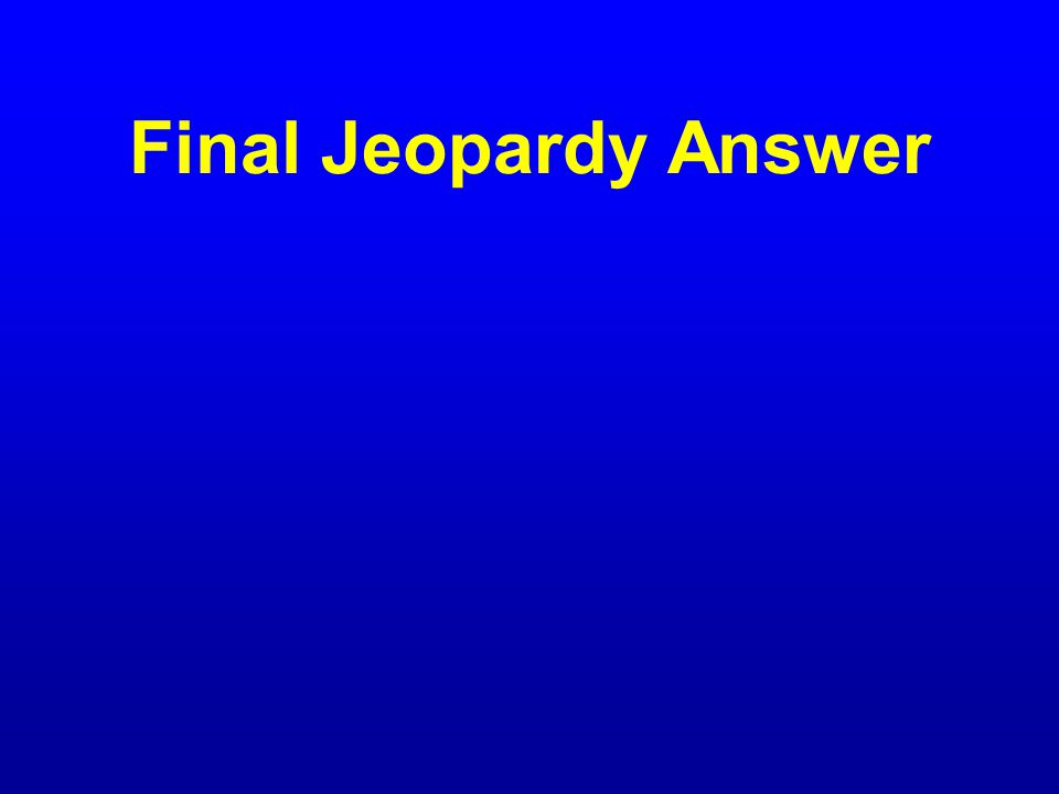 Final Jeopardy Question