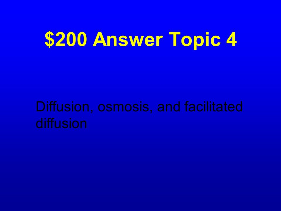 $200 Question Topic 4 What are the 3 types of passive transport?