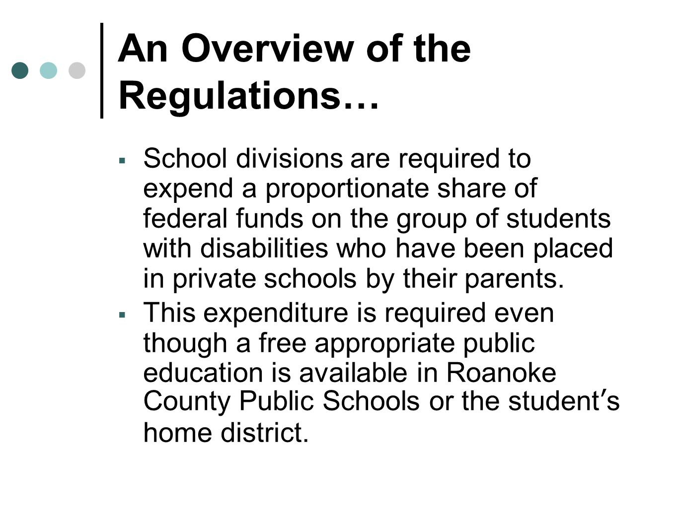 An Overview of the Regulations…  School divisions are required to expend a proportionate share of federal funds on the group of students with disabil