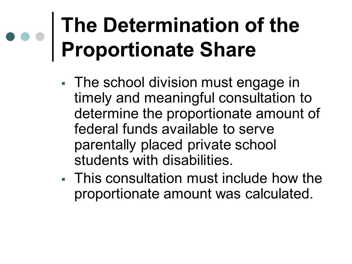The Determination of the Proportionate Share  The school division must engage in timely and meaningful consultation to determine the proportionate am