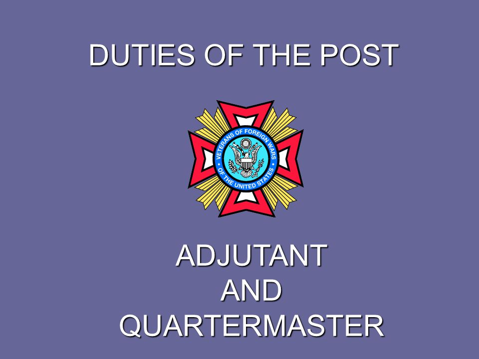 DUTIES OF THE POST ADJUTANT Duties of the Post Adjutant are set forth in Section 218 (6) of the Manual of Procedure.