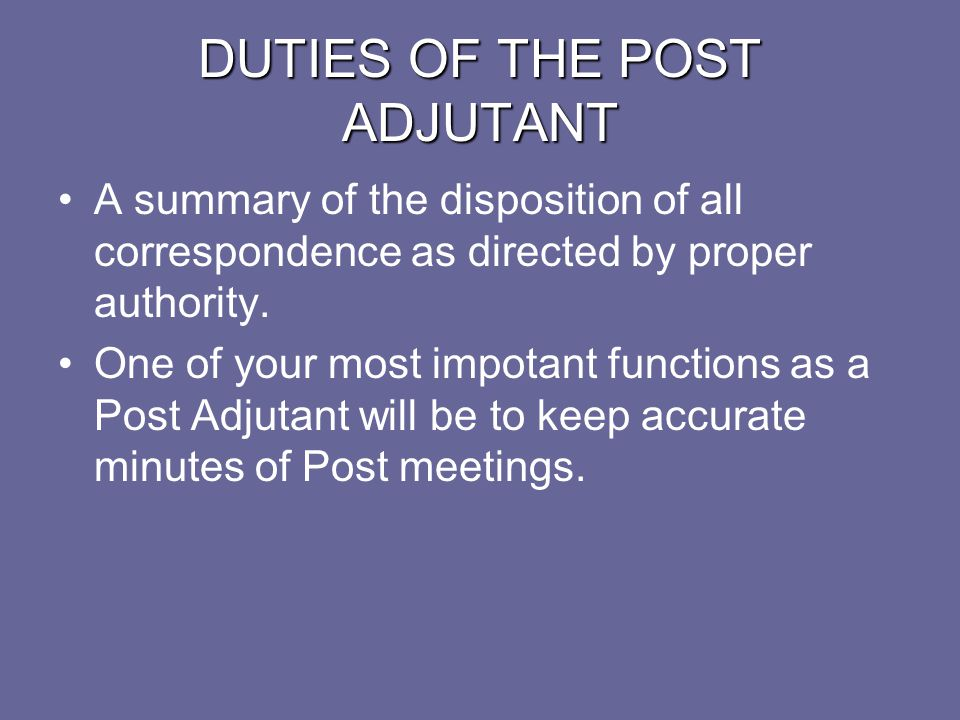 DUTIES OF THE POST ADJUTANT ANY QUESTIONS?
