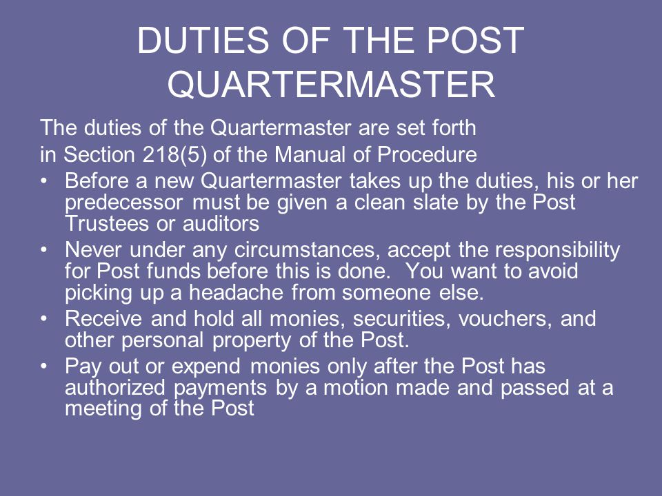 DUTIES OF THE POST QUARTERMASTER All checks for the expenditures of Post funds shall be numbered in sequence, the number of each check to correspond with the voucher authorizing the same.