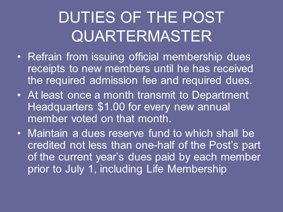 DUTIES OF THE POST QUARTERMASTER Quartermaster shall not disburse nor shall an obligation be incurred against this fund until after July 1, at which time it shall be transferred to the Post general fund.
