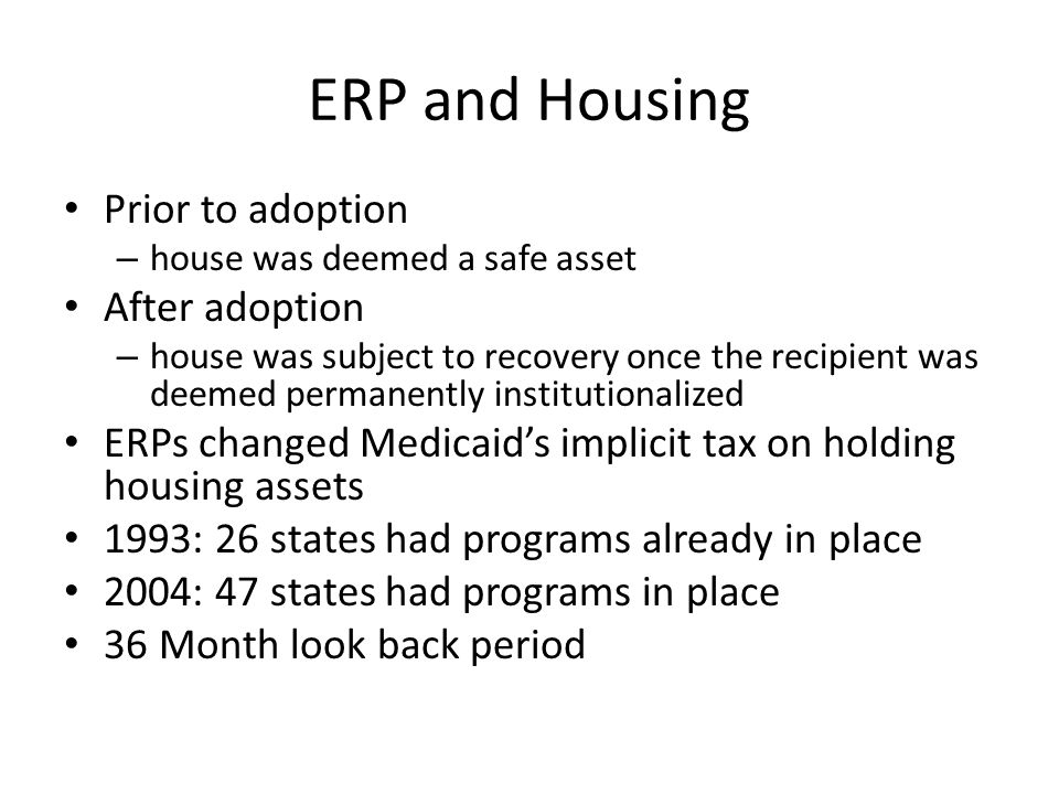 TEFRA liens States were given vast control over type and size of ERP Tax Equity and Fiscal Responsibility (TEFRA) liens – Only type to be placed on the home while recipient still alive – 1993: 5 states – 2004: 19 states
