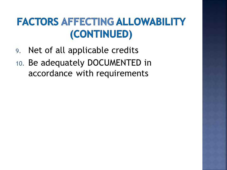9. Net of all applicable credits 10. Be adequately DOCUMENTED in accordance with requirements