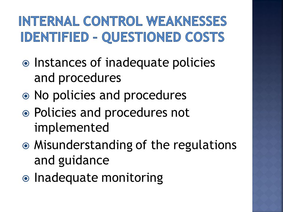  Instances of inadequate policies and procedures  No policies and procedures  Policies and procedures not implemented  Misunderstanding of the regulations and guidance  Inadequate monitoring