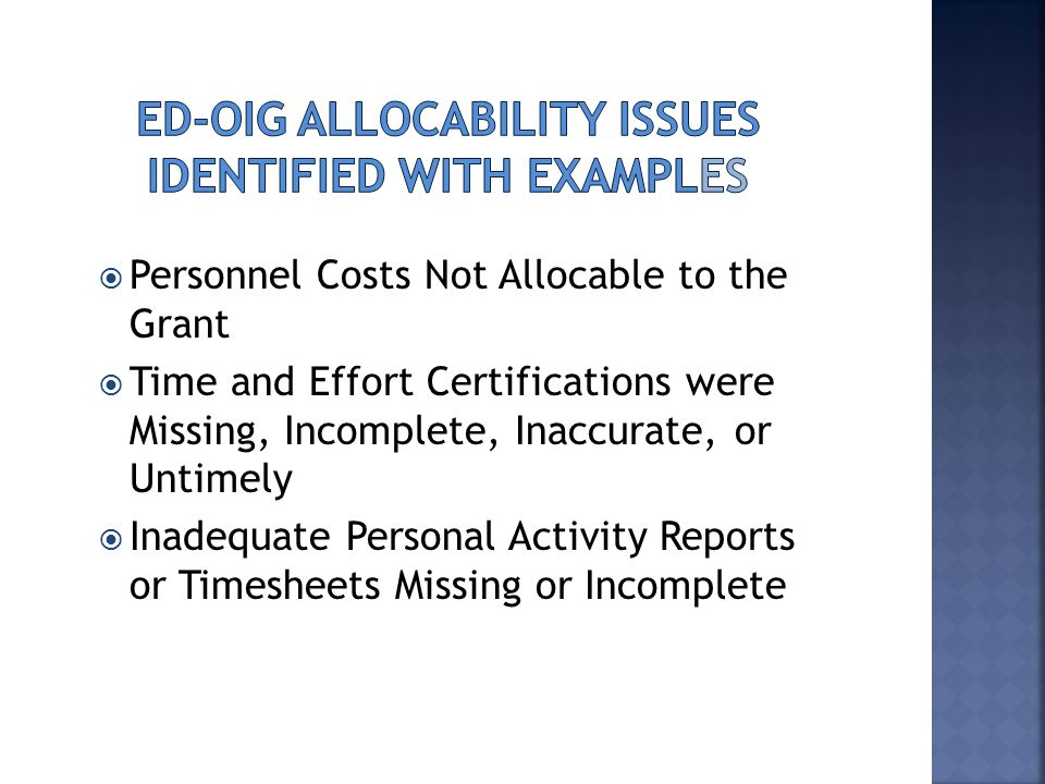  Personnel Costs Not Allocable to the Grant  Time and Effort Certifications were Missing, Incomplete, Inaccurate, or Untimely  Inadequate Personal Activity Reports or Timesheets Missing or Incomplete