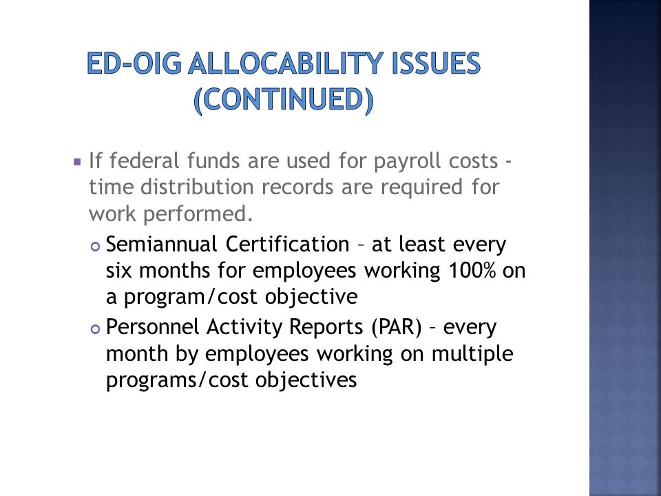  If federal funds are used for payroll costs - time distribution records are required for work performed.