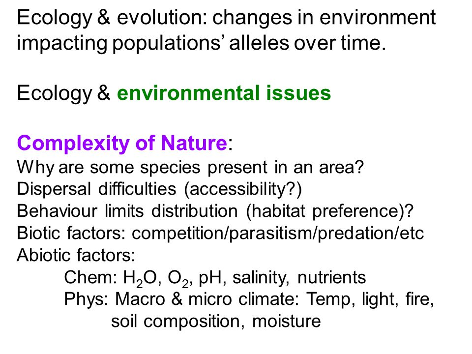 Ecology & evolution: changes in environment impacting populations' alleles over time. Ecology & environmental issues Complexity of Nature: Why are som