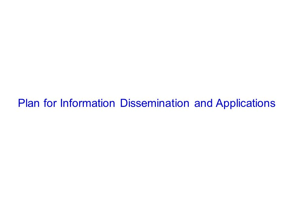 Plan for Information Dissemination and Applications