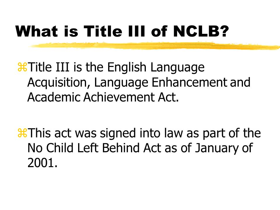 What is Title III of NCLB.