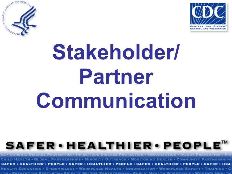 Module Summary Why stakeholders and partners are important in a crisis Understanding stakeholders and partners Tips for working successfully with stakeholders and partners