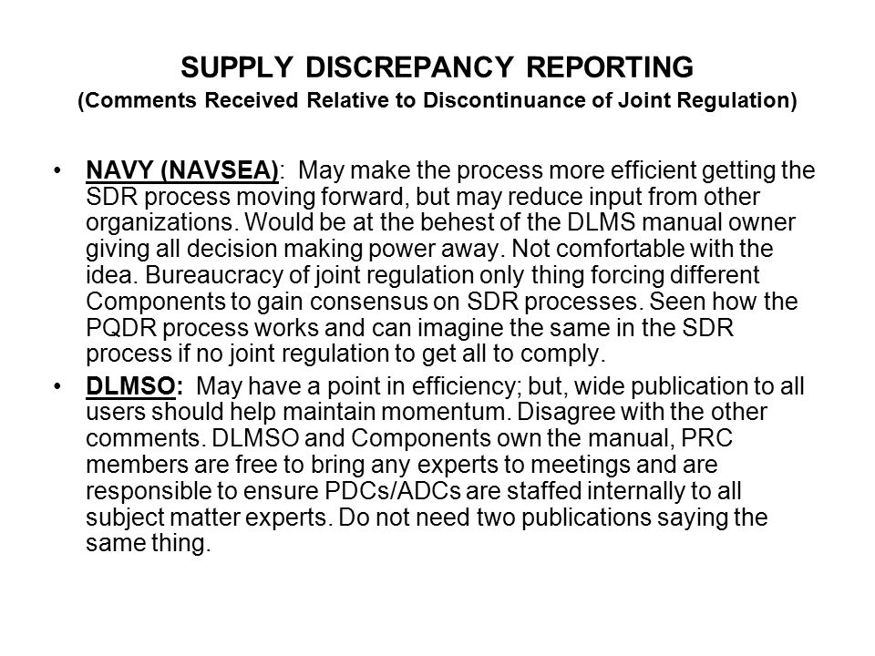SUPPLY DISCREAPANCY REPORTING (Comments Received Relative to Discontinuance of Joint Regulation) ARMY (TACOM): Non-concur.