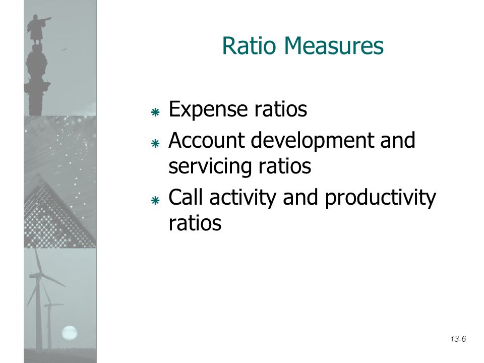 Common ratios used to evaluate salespeople 13.2a 13-7
