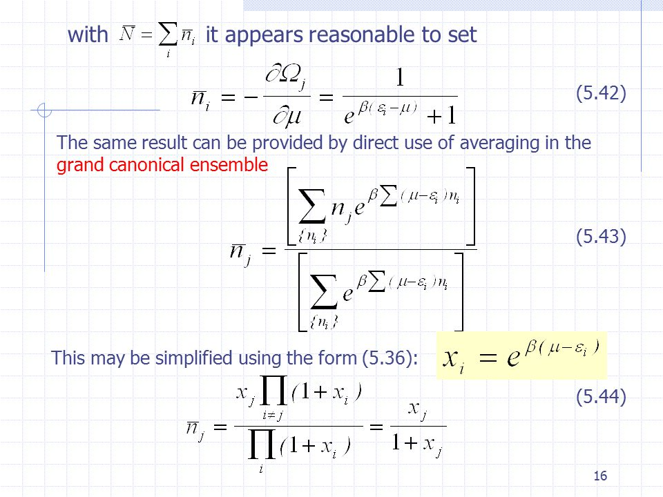 16 with it appears reasonable to set (5.42) The same result can be provided by direct use of averaging in the grand canonical ensemble This may be simplified using the form (5.36): (5.43) (5.44)