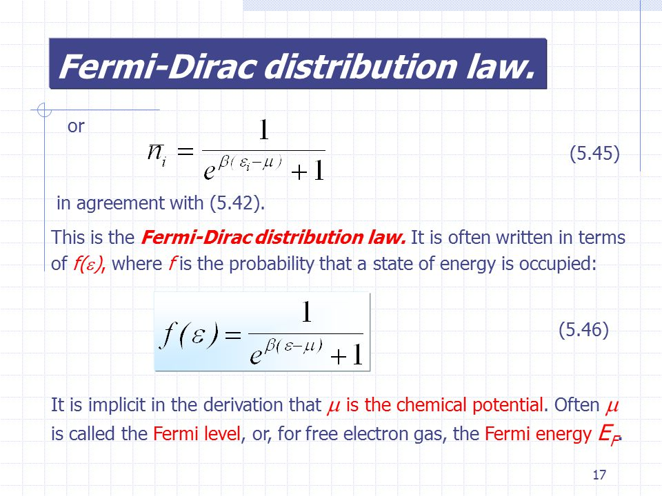 17 Fermi-Dirac distribution law. or (5.45) in agreement with (5.42).