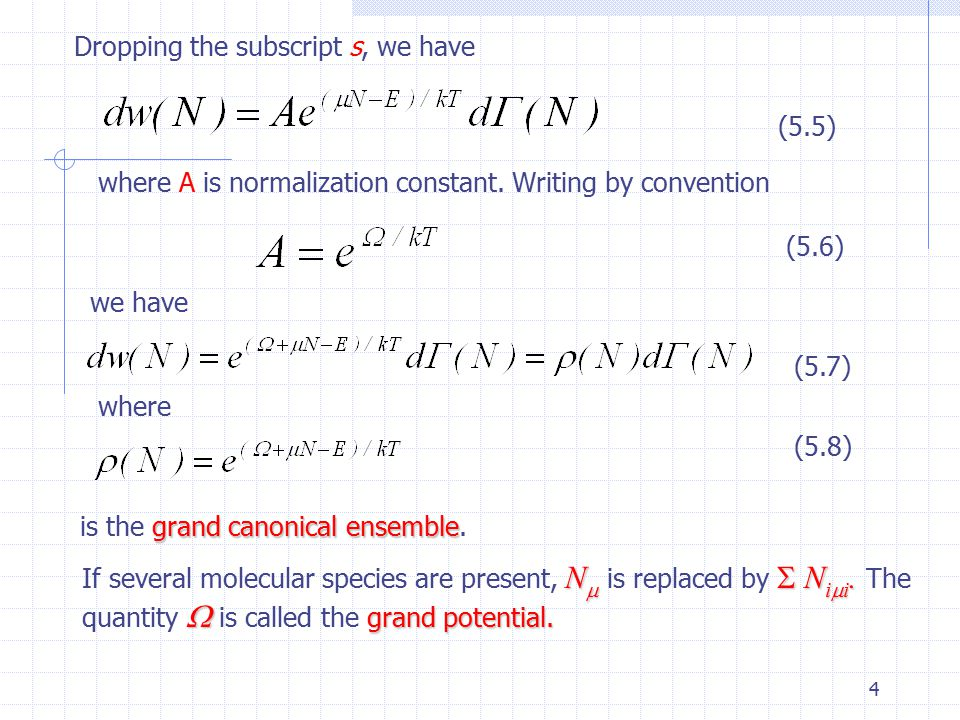 5 Grand partition function (5.9) (5.10) The normalization is We define the grand partition function (5.11)