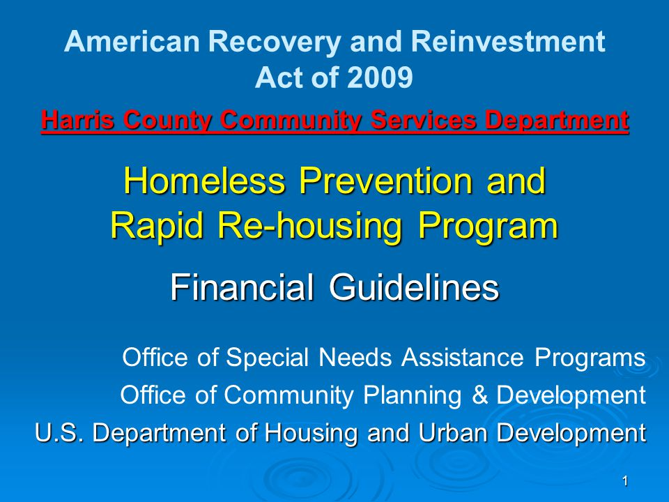 Harris County Community Services Department Homeless Prevention and Rapid Re-housing Program Financial Guidelines Office of Special Needs Assistance Programs Office of Community Planning & Development U.S.