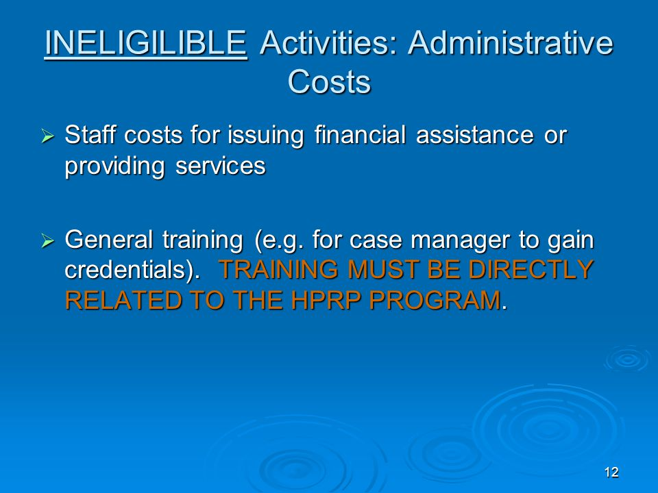 Eligible Activities: Administrative Costs  Cannot exceed 5% of the grant total.